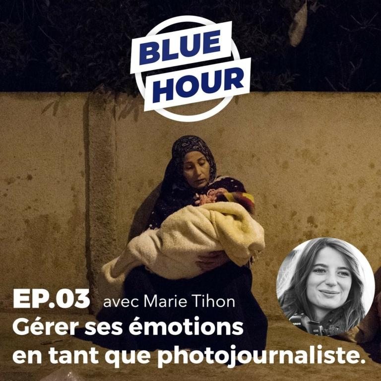 EP.03 – Marie Tihon // Gérer ses émotions en tant que photojournaliste