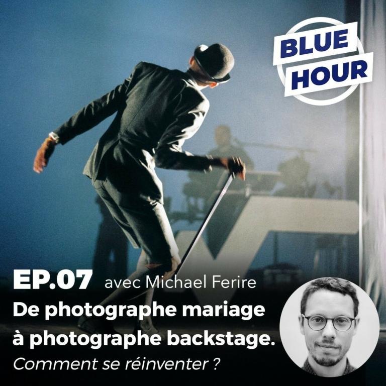 EP.07 – De photographe mariage à photographe backstage. Comment se réinventer ? (ft. MICHAEL FERIRE)