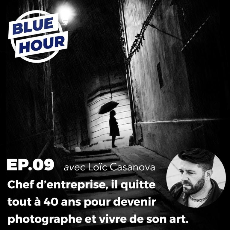 EP.09 – Il quitte tout pour devenir photographe et vivre de son art (ft. LOÏC CASANOVA)